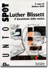 Luther Blissett - il burattinaio della notizia