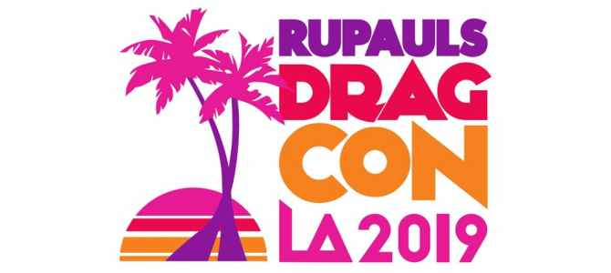 Join me at RuPaul's DragCon LA 2019