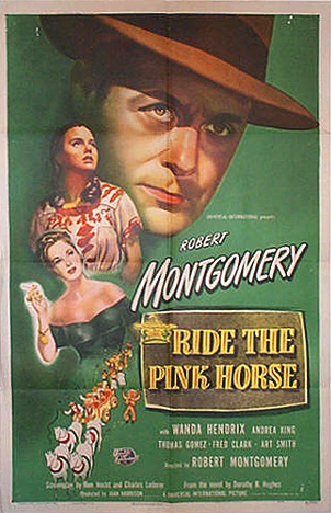 "Original 1-sheet poster for ""Ride the Pink Horse,"" 1947."