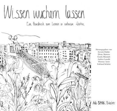 Buchcover Wissen wuchern lassen. Ein Handbuch zum Lernen in Urbanen Gärten