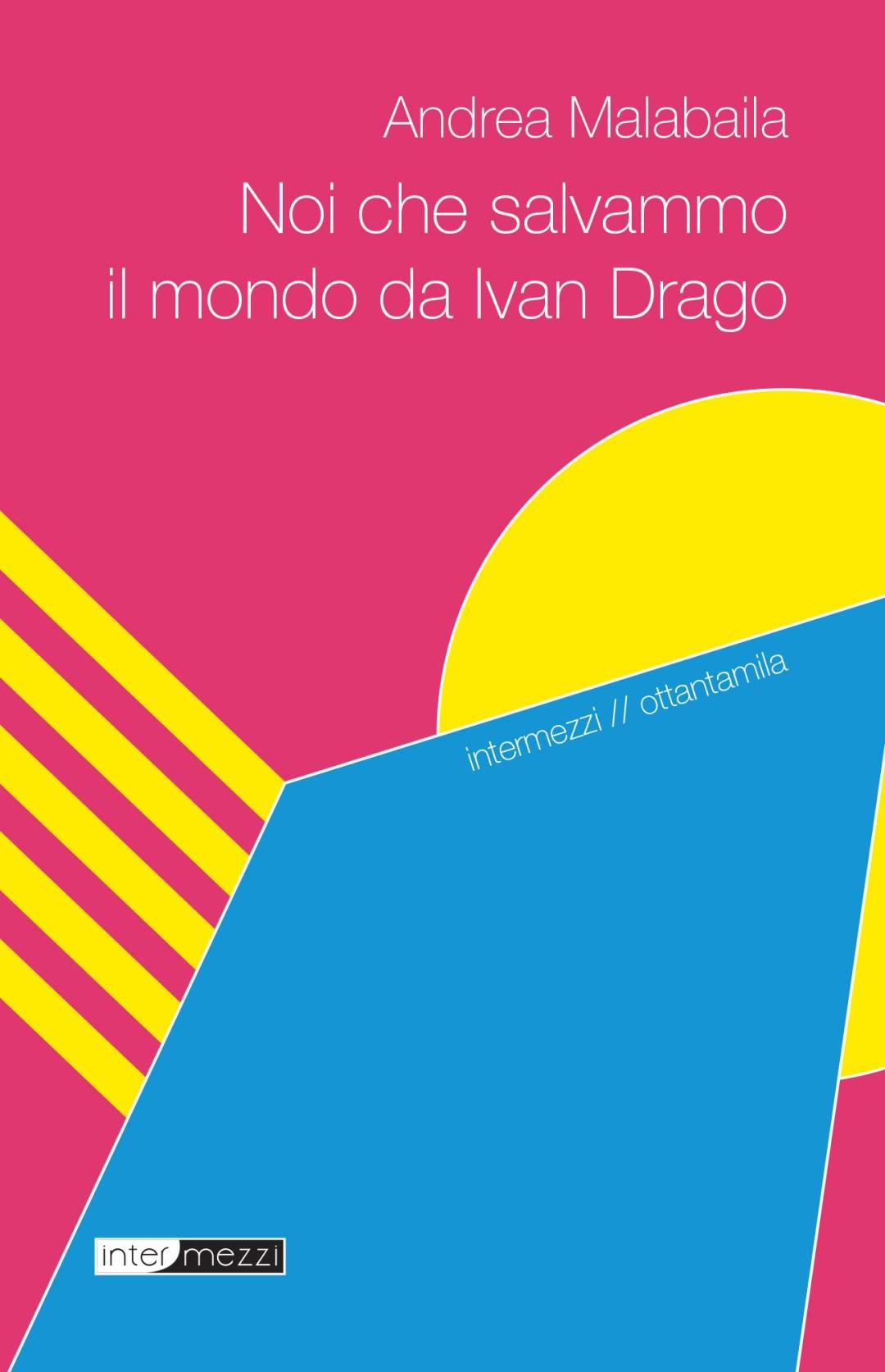 Copertina Noi che salvammo il mondo da Ivan Drago