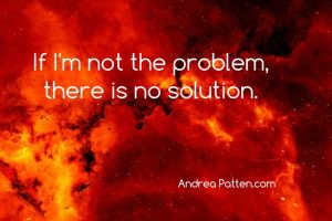 "quote on fiery background ""If I'm not the problem, there is no solution."""
