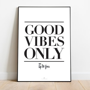 print | good vibes only