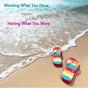 wanting what you have