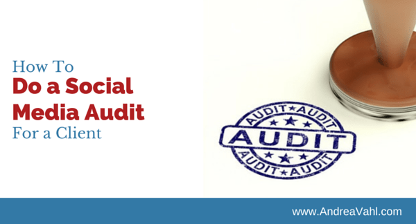 How to Do a Social Media Audit for a Client