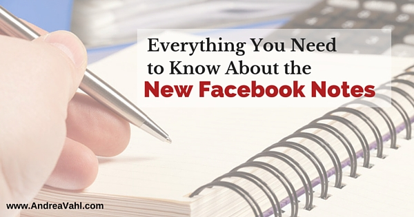 Everything You Need to Know About the New Facebook Notes