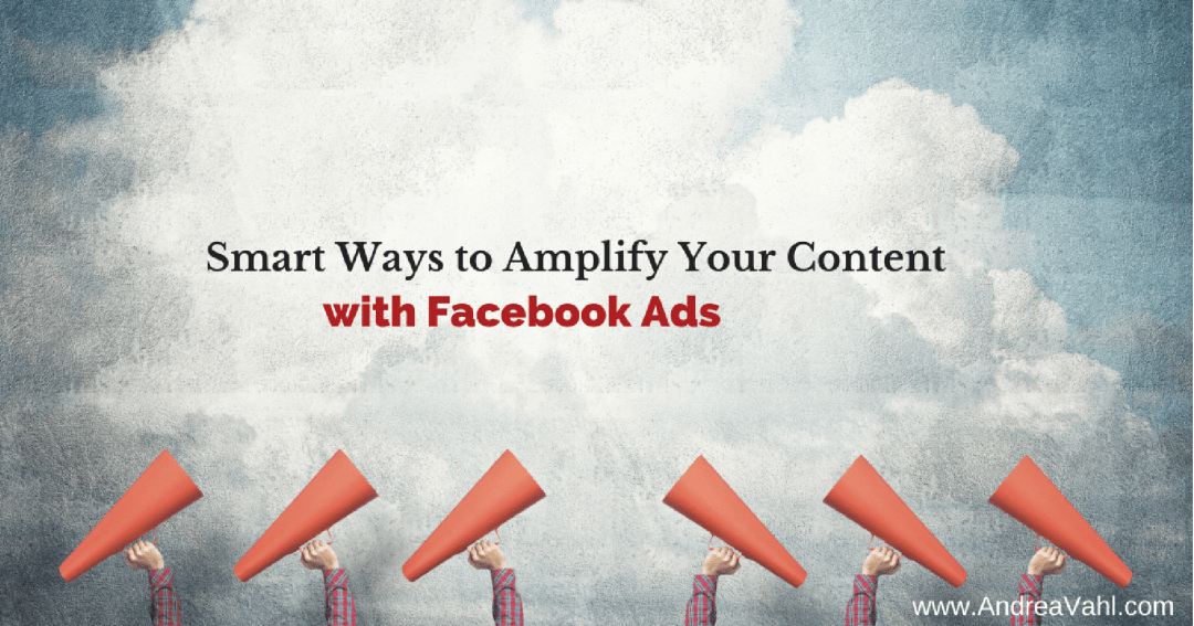 Smart Ways to Amplify Your Content with Facebook Ads