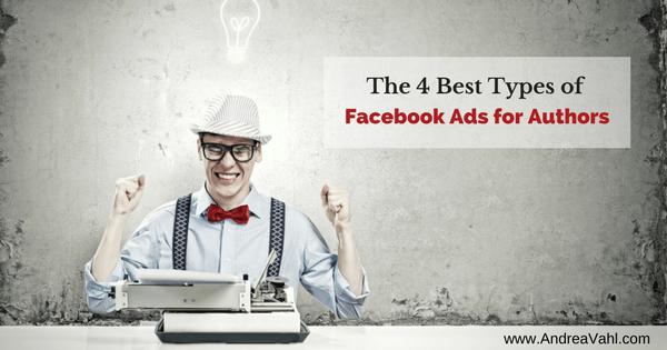 The 4 Best Types of Facebook Ads for Authors