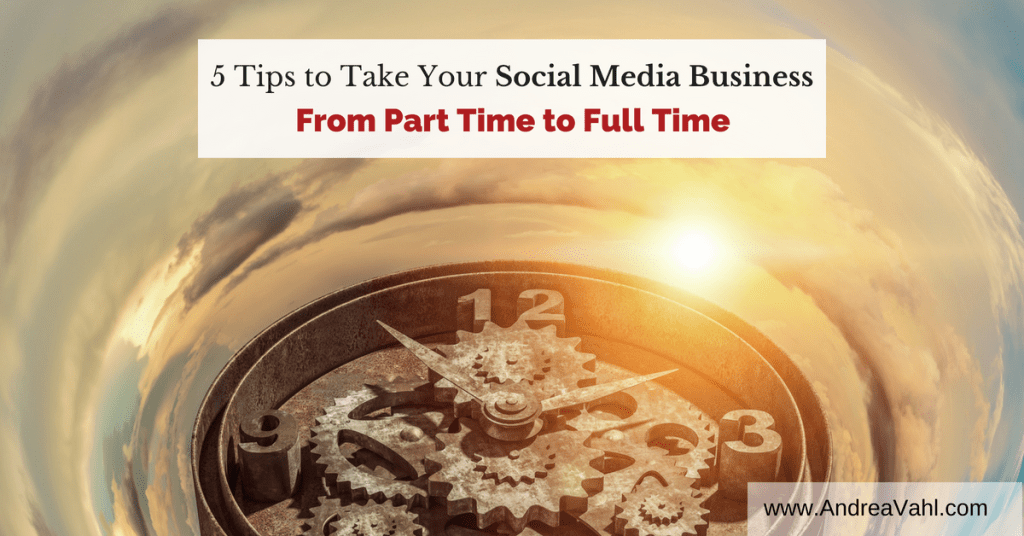 Social Media Business Part time to Full Time