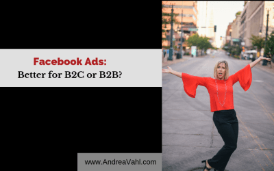 Facebook Ads:  Better for B2C or B2B?