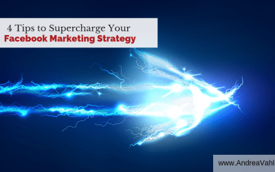 4 Tips to Supercharge Your Facebook Marketing Strategy