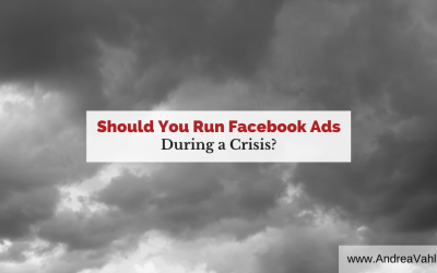 Should You Run Facebook Ads During a Crisis?
