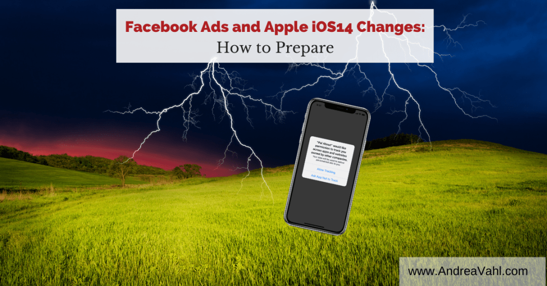 Facebook Ads and Apple iOS14 How to Prepare