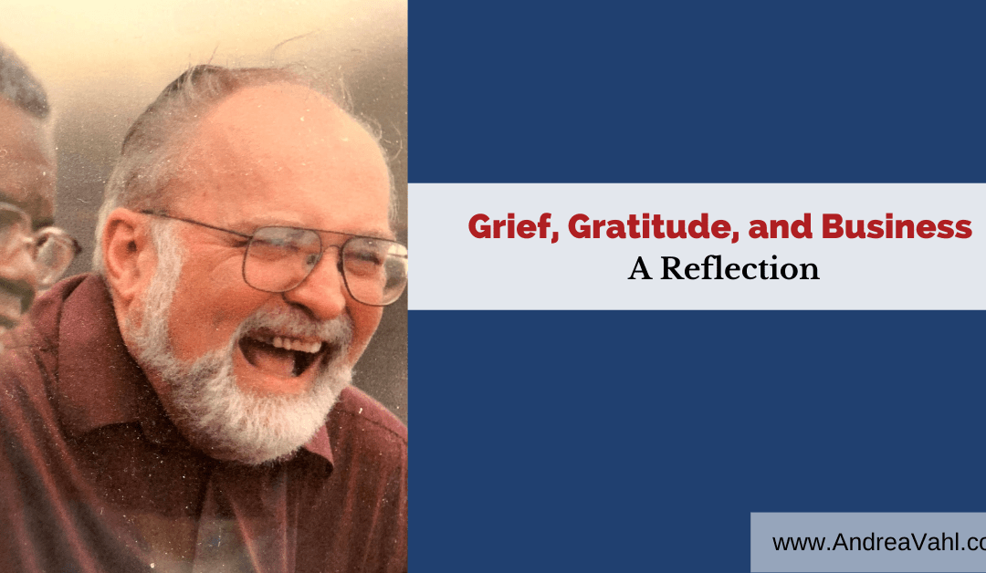 Grief, Gratitude, and Business