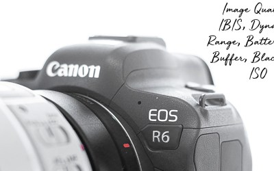My Expert Review Canon R6 – Technicals