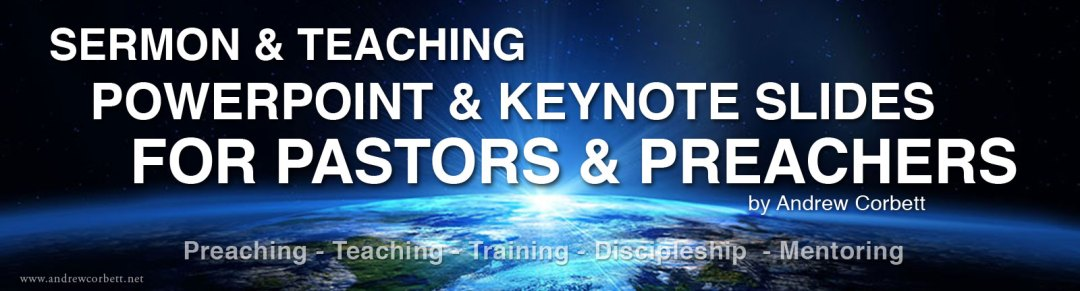 Sermon Powerpoint and Keynote Presentations for Pastors and Preachers