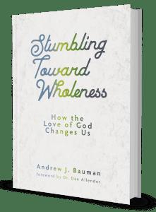 Stumbling Toward Wholeness