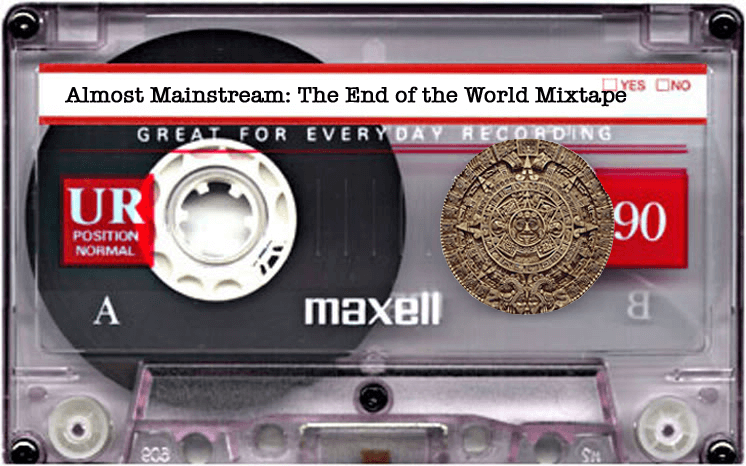 Almost Mainstream End of the World Mixtape