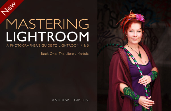 Mastering Lightroom Book One: The Library Module cover
