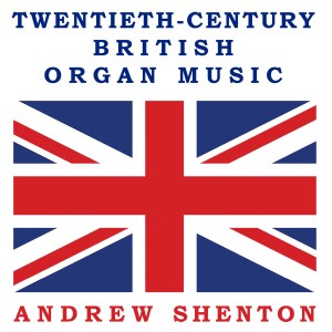 Shenton - British Organ Music CD cover