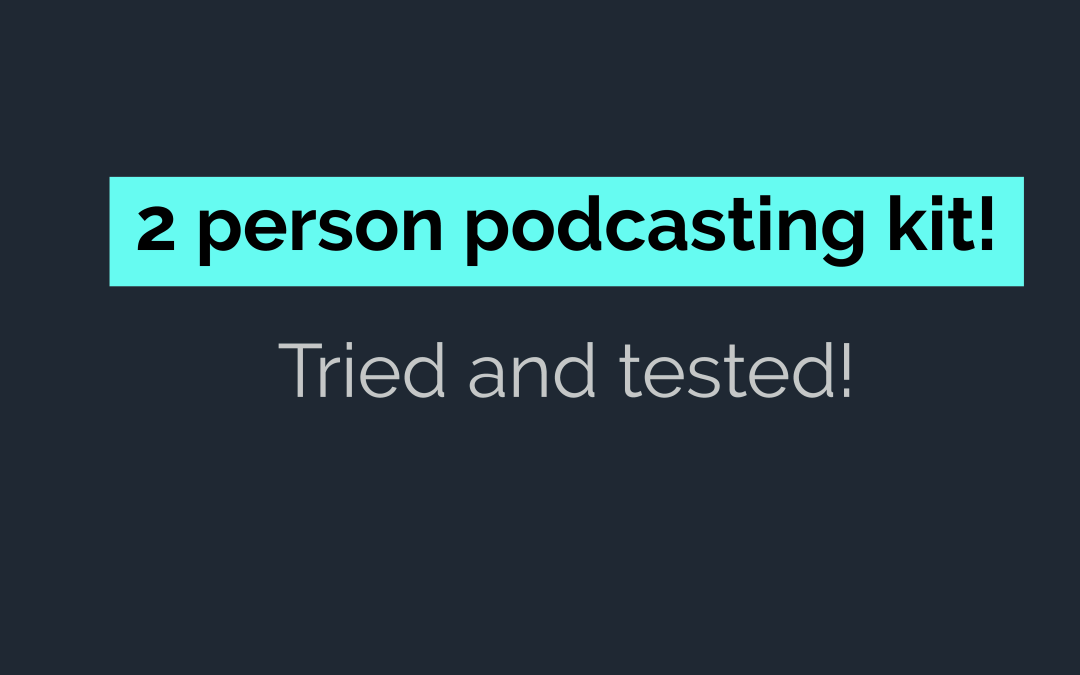 2 person podcast kit blog article