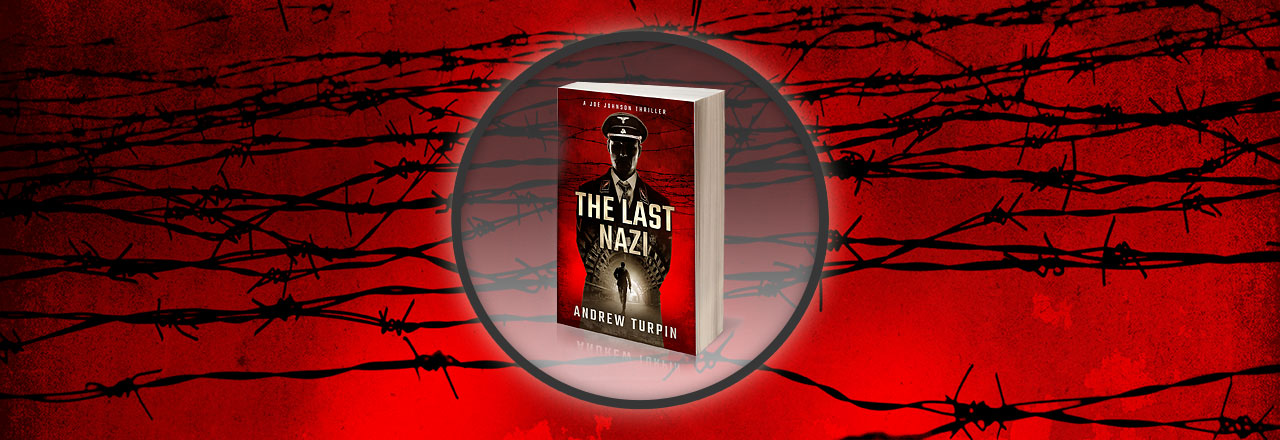 The Last Nazi A Joe Johnson Thriller by Andrew Turpin