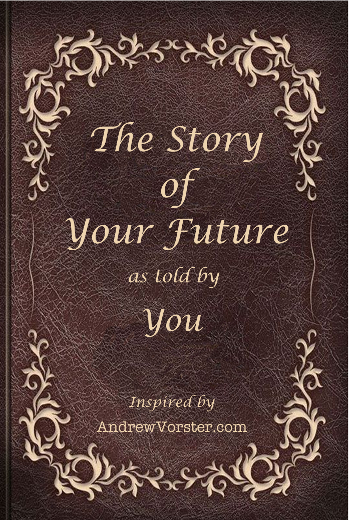 The story of your future as told by you