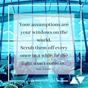 Your assumptions