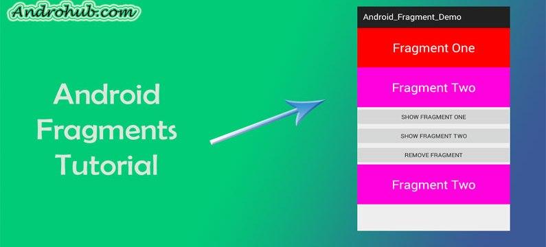 Android Fragments - Androhub
