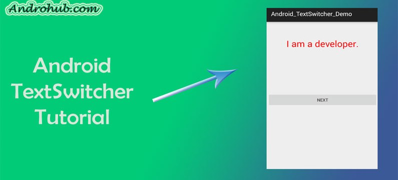 Android TextSwitcher - Androhub
