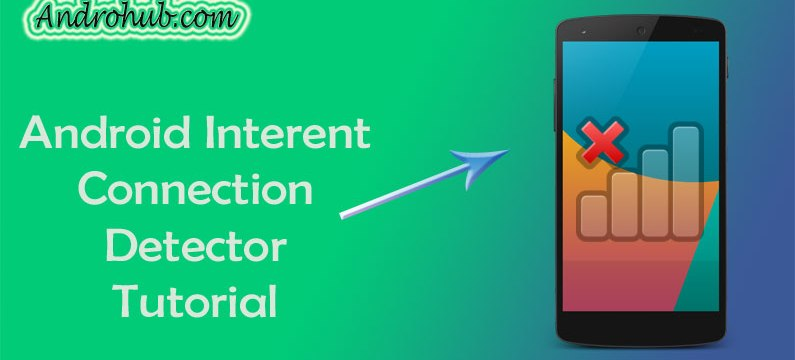 Android Detect Internet Connection - Androhub