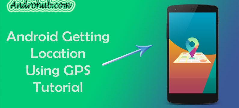 Android GPS Location Manager - Androhub