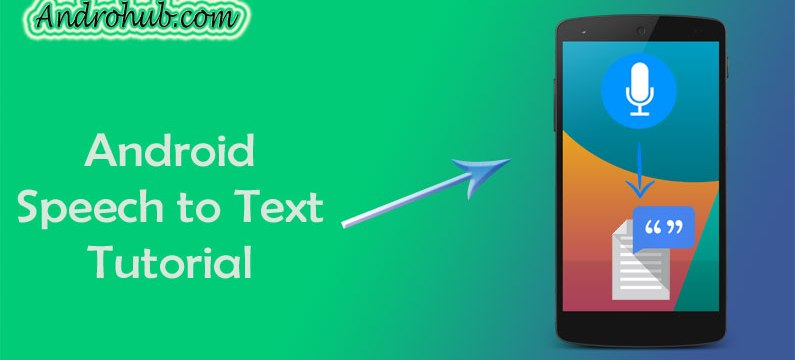 Android Speech to Text - Androhub
