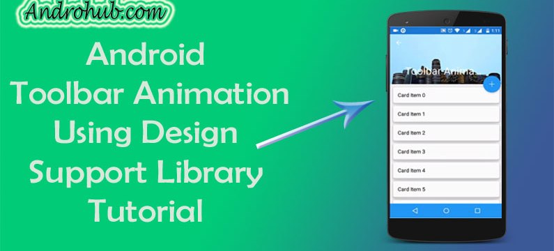 Android Toolbar Animation - Androhub