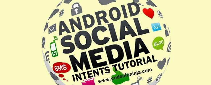 Android Intents Tutorial to Share Your Social Media Links