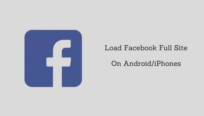 How to access Facebook full site on Android