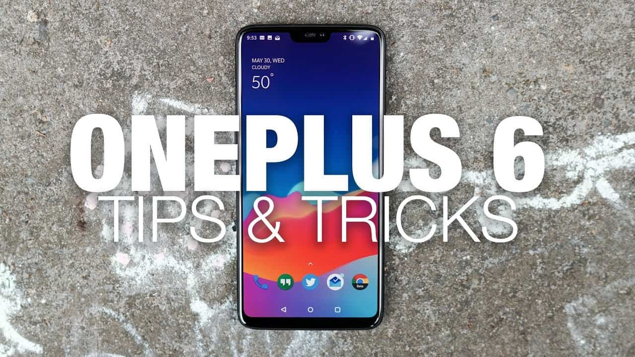 OnePlus 6 tips and tricks you need to know