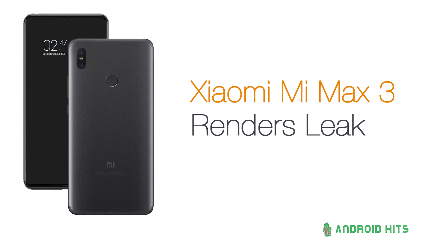 Alleged Renders For Xiaomi Mi Max 3 Surface Androidhits Image Source