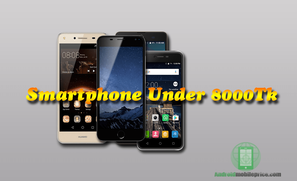 Top 10 Smartphone in Bangladesh Under 8000 Taka | Android Mobile Price