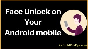How to unlock mobile with face lock