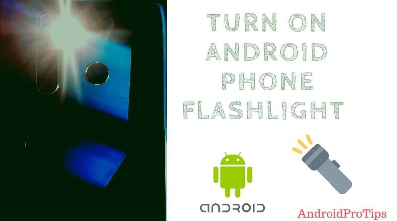 Turn On Android Phone Flashlight