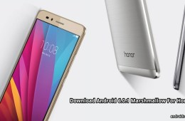 Download and Install Honor 5X Official Android 6.0.1 Marshmallow EMUI 4.0