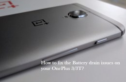 How to fix OnePlus 3T battery drain issues