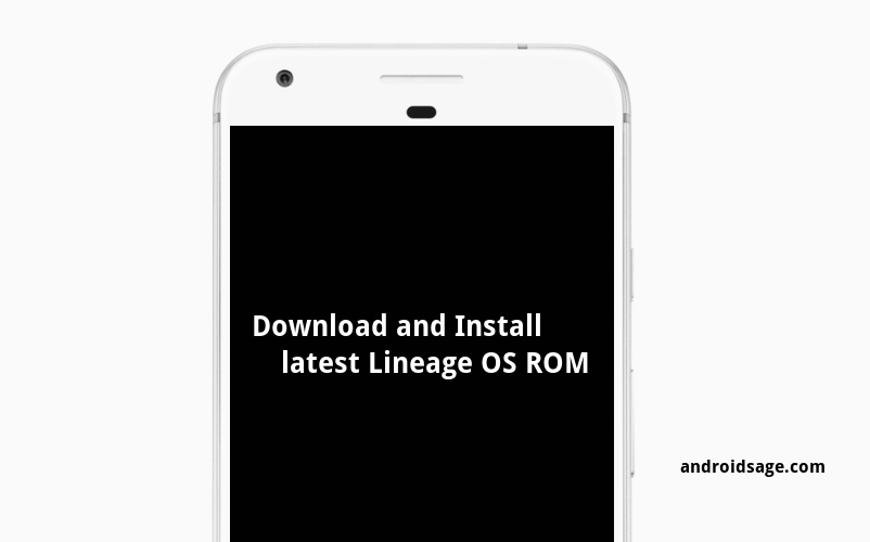 Download and install latest Lineage OS ROM for all Android devices