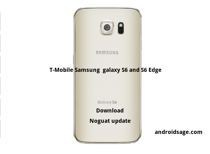 Download and install T-Mobile Galaxy S6 (Edge) Android 7.0 Nougat update