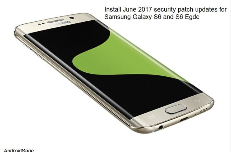 Install June 2017 security patch for Galaxy S6 and S6 Edge