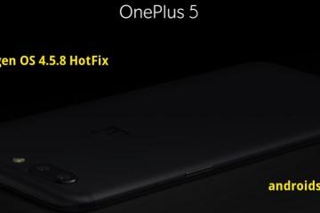 Download OnePlus 5 Oxygen OS 4.5.8 OTA update