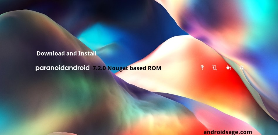 Download and Install Paranoid Android 2017 - Release 2 (7.2.0)