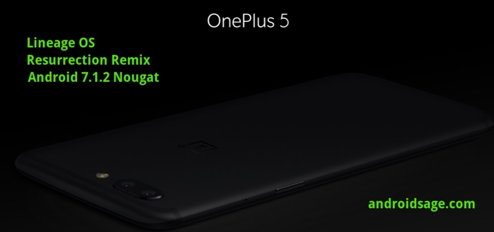 Install Android 7.1.2 Nougat based Resurrection Remix 5.8.3 for OnePlus 5