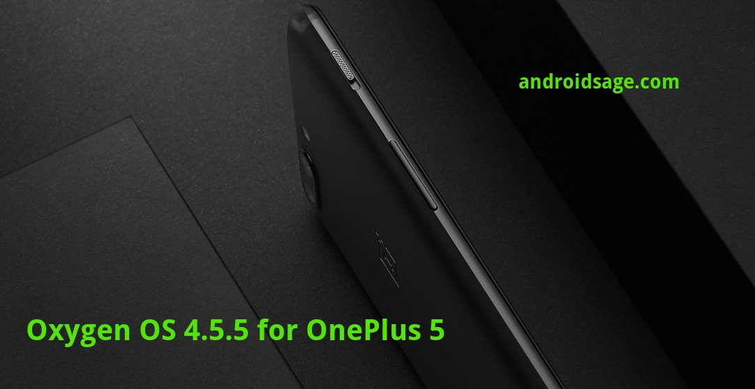 OnePlus 5 Oxygen OS 4.5.5 OTA update rolling out [Downloads]